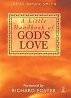 A Little Handbook of God's Love by James…