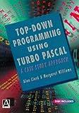 Clark, Alan: Top Down Programming using Turbo Pascal: A Case Study Approach (De-Computer Science Ser)