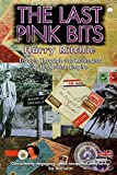 Ritchie, Harry: Last Pink Bits : Travels Through the Remnants of the British Empire