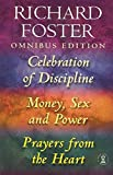 "Foster, Richard: Richard Foster Omnibus: "" Celebration of Discipline "" , "" Money, Sex and Power "" , "" Prayers from the Heart """
