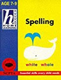 Gillham, Bill: Home Learning Spelling (Hodder Home Learning: Age 7-9)