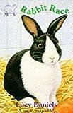 Daniels, Lucy: Animal Ark Pets 3: Rabbit Race