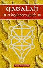 Qabalah: A Beginner's Guide (Beginner's…