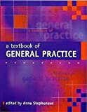 Stephenson, Anne: A Textbook of General Practice