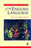 Knowles, Gerry: A Cultural History of the English Language