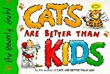 Guhl, Beverly: Cats Are Better Than Kids