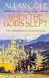 Allan Cole: When The Gods Slept (The Timura Trilogy Volume 1