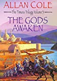 ALLAN COLE: The Gods Awaken: The Timura Trilogy 3