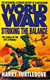 Turtledove, Harry: Worldwar: Striking the Balance