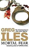 Iles, Greg: Mortal Fear