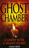 Rees, Celia: Ghost Chamber