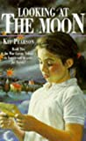 Pearson, Kit: Looking at the Moon (War Guests Trilogy)