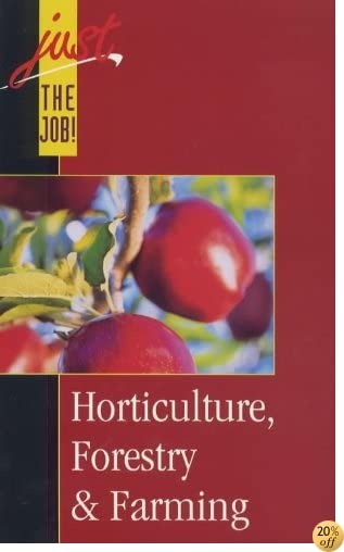 Horticulture and Forestry (Just the job!)