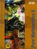 Martin, David: Pure Mathematics: Bk. 6 (MEI Structured Mathematics)