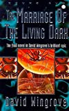 Wingrove, David: The Marriage of the Living Dark: Book 8 Chung Kuo