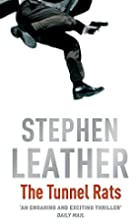 The Tunnel Rats by Stephen Leather