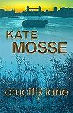 Mosse, Kate: Crucifix Lane