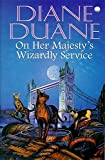 Duane, Diane: On Her Majesty's Wizardly Service