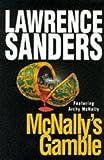 LAWRENCE SANDERS: MCNALLY'S GAMBLE