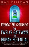 Millman, Dan: Everyday Enlightenment: The Twelve Gateways to Human Potential