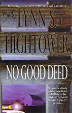 No Good Deed by Lynn S. Hightower
