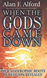 Alford, Alan F.: When the Gods Came Down