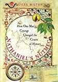 Milton, Giles: Nathaniel&#39;s Nutmeg : How One Man&#39;s Courage Changed the Course of History