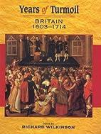 Years of Turmoil, Britain, 1603-1714 by…