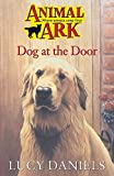 LUCY DANIELS: ANIMAL ARK 27: DOG AT THE DOOR