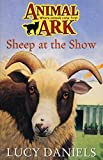 LUCY DANIELS: Animal Ark 29: Sheep at the Show
