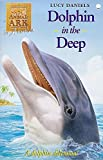 LUCY DANIELS: ANIMAL ARK 31: DOLPHIN IN THE DEEP