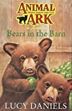 LUCY DANIELS: Bears in the Barn (Animal Ark, No. 32)