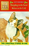 LUCY DANIELS: Animal Ark 2-in-1 Collection 3: Kitten in the Cold/Sheepdog in the Snow