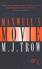 Maxwell's Movie by M. J. Trow