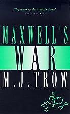 Maxwell's War by M. J. Trow