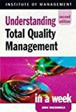 Macdonald, John: Understanding Total Quality Management in a Week (Successful business in a week)