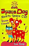 French, Vivian: Space Dog Meets Space Cat (My First Read Alones)