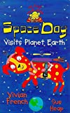 French, Vivian: Space Dog Visits Planet Earth (My First Read Alones)