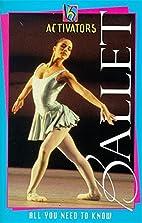 Ballet (Activators) by Victoria Parker