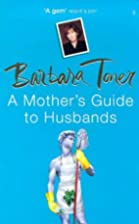 A Mother's Guide to Husbands by Barbara…