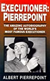 Pierrepoint, Albert: Executioner, Pierrepoint