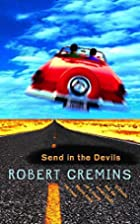 Send in the Devils by Robert Cremins