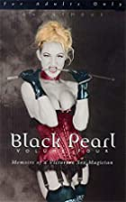 Black Pearl: v. 4: The Memoirs of a…