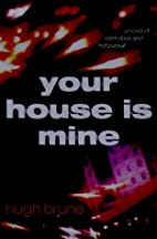 Your House Is Mine by Hugh Brune