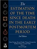 Knight, Bernard: The Estimation of the Time Since Death in the Early Postmortem Period