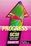 Hills, Phil: Chemistry (Progress with GCSE Structured Questions)