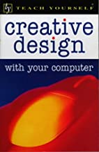 Creative Design with Your Computer (Teach…