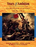 Laver, John: Years of Ambition: European History 1815-1914