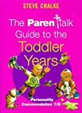 Chalke, Steve: The Parentalk Guide to the Toddler Years