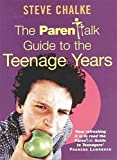 Chalke, Steve: The Parentalk Guide to the Teenage Years
